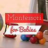 Montessori for Babies | Montessori-inspired Activities for Babies