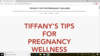 Tiffany's Tips for Pregnancy Wellness