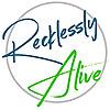 Recklessly Alive | Positive Christian Blog for College Students