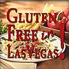 Gluten Free In Las Vegas   News & Reviews