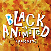 Black N' Animated Podcast