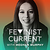 Feminist Current Podcasts