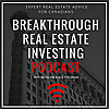 Breakthrough Real Estate Investing Podcast