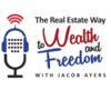 The Real Estate Way to Wealth and Freedom Podcast
