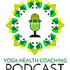 Yoga Health Coaching - Podcast