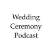 Wedding Ceremony Podcast