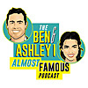 The Ben and Ashley | I Almost Famous Podcast