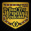 The Best Pro Wrestling Podcast