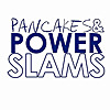 Pancakes and Powerslams