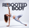 Rebooted Body Podcast