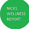 Nick's Wellness Report