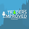 Traders Improved Podcast