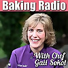 Baking Radio | Chef Gail Sokol's Baking Podcast