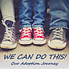 We Can Do This | Adoption Journey Podcast