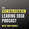 The Construction Leading Edge | Construction Business Podcast