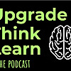 Upgrade Think Learn - Podcast