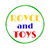 Royce & Toys