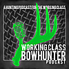 Working Class Bowhunter - Podcast