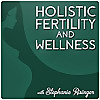 Holistic Fertility and Wellness