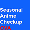 Seasonal Anime Checkup OVA - Podcast
