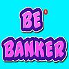 BE BANKER
