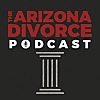 Arizona Divorce Podcast