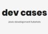 dev cases | Java development tutorials