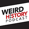 The Weird History Podcast
