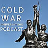 Cold War Conversations History Podcast