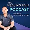 Dr. Joe Tatta   The Healing Pain Podcast