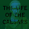 Life Of The Caesars