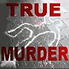 True Murder | The Most Shocking Killers