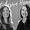Cohesive Home Podcast