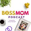 Boss Mom - Podcast