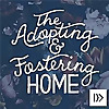 Send Relief | The Adopting and Fostering Home Podcast