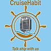 CruiseHabit Podcast   Cruise Info & Ship Talk