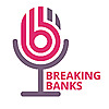 Breaking Banks | Fintech Podcast