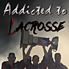 Addicted to Lacrosse