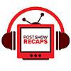 Post Show Recaps Podcast