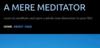 A Mere Meditator