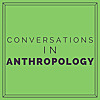 Conversations in Anthropology@Deakin