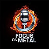 Focus on Metal Podcast