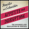 Appetite for Disruption : The Business and Regulation of FinTech