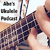Abe's Ukulele Podcast