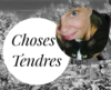 Choses Tendres