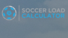 Soccer Load Calculator