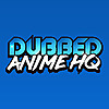 Dubbed Anime HQ