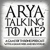 Arya Talking To Me?