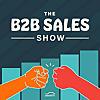 The B2B Sales Show