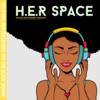 H.E.R Space Podcast